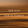 Souznění, kvalita a pohoda – to je dnešní Ivan Hlas Trio
