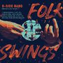 Jedinečný projekt kapely B-Side Band přináší nové album Folk Swings
