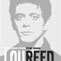Lou Reed – jak ho určitě neznáte